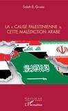 """Salah El Gharbi - La """"cause palestinienne"""", cette malédiction arabe."""