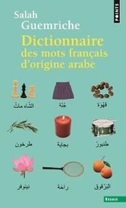 Dictionnaire des mots français dorigine arabe (et turque et persane) - Accompagné dune anthologie littéraire, 400 extraits dauteurs français, de Rabelais à... Houellebecq.pdf