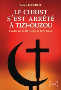 Le Christ sest arrêté à Tizi-Ouzou - Enquête sur les conversions en terre dislam.pdf