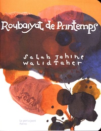 Salah Jahine et Walid Taher - Roubaiyat de printemps.