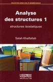 Salah Khalfallah - Analyse des structures - Volume 1, Structures isostatiques.