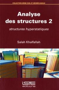 Salah Khalfallah - Analyse des structures - Volume 2, Structures hyperstatiques.