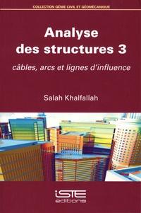 Salah Khalfallah - Analyse des structures - Volume 3, Câbles, arcs et lignes d'influence.