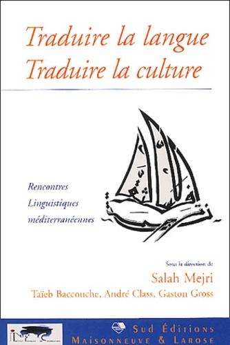 Salah Mejri - Traduire la langue, traduire la culture - Rencontres linguistiques méditerranéennes.