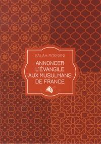 Salah Mokrani - Annoncer l'évangile aux musulmans de France.