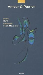 Salah Moussawy et Djalâl-od-Dîn Rûmî - Amour & Passion.