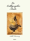 Salah Moussawy - La calligraphie arabe.