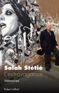 Salah Stétié - L'extravagance - Mémoires.