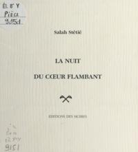 Salah Stétié - La Nuit du cœur flambant.