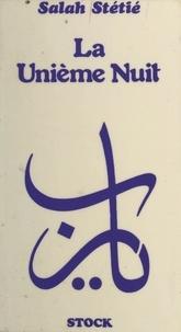Salah Stétié - La unième nuit - Ur en poésie, Les porteurs de feu, Difficultés d'une écriture.