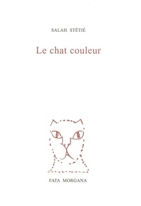 Salah Stétié - Le chat couleur.