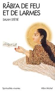 Salah Stétié - Râbi'a de feu et de larmes.