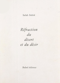 Salah Stétié et Ghani Alani - Réfraction du désert et du désir.