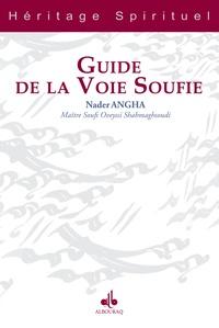 Salaheddin Ali Nader Shah Angha - Guide de la voie soufie.