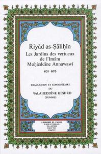 Salaheddine Keshrid - Les Jardins des vertueux de l'imam Mohieddine Annawawi.