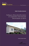 Salami Yacoubou Ibikounlé - Politiques d'éducation/formation et coopération internationale décentralisée au Bénin.