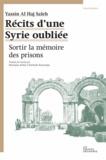 Saleh Yassine Haj - Récits d'une Syrie oubliée - Sortir la mémoire des prisons.