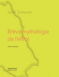 Saleh Zamanan - Brève mythologie de l'effroi.