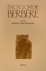 Salem Chaker et  IREMAM - Encyclopédie berbère - Tome 27, Kairouan - Kifan Bel-Ghomari.