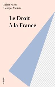 Salem Kacet - Le droit à la France.