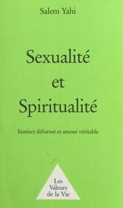 Salem Yahi - Sexualité et Spiritualité : instinct déformé et amour véritable.