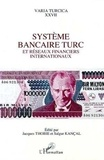 Salgur Kançal et Jacques Thobie - Système bancaire turc et réseaux financiers internationaux - Actes de la table ronde d'Istanbul, 8 et 9 octobre 1992.