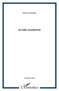 Saliâme Khéloufi - Sl'âme Aleikoum.
