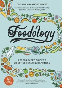 Saliha Mahmood Ahmed - Foodology - A food-lover's guide to digestive health and happiness.
