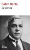 Salim Bachi - Le consul.