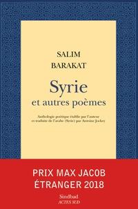 Salim Barakat - Syrie et autres poèmes.