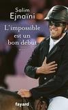 Salim Ejnaïni - L'impossible est un bon début.