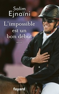 Télécharger des ebooks gratuitement pour kindle L'impossible est un bon début 9782213705385 par Salim Ejnaïni