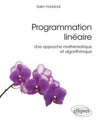 Salim Haddadi - Programmation linéaire - Une approche mathématique et algorithmique.