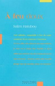 Salim Hatubou - A feu doux.