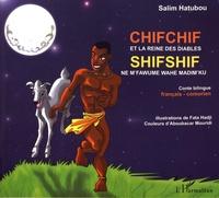 Salim Hatubou - Chifchif et la reine des diables - Conte bilingue français-comorien.