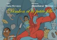 Salim Hatubou et Aboubacar Mouridi - Dimkou et la petite fille - Edition bilingue français-comorien.