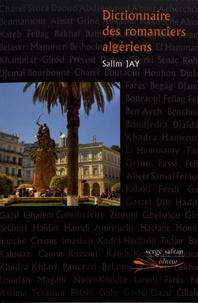 Salim Jay - Dictionnaire des romanciers algériens.
