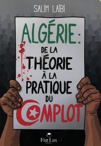 Salim Laïbi - Algérie : de la théorie à la pratique du complot.