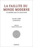 Salim Laïbi - La faillite du monde moderne - Aux premières loges d'un chaos planifié.