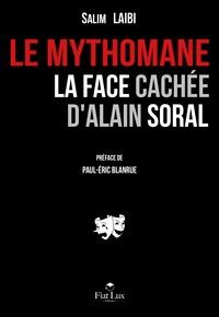 Salim Laïbi - Le mythomane - La face cachée d'Alain Soral.