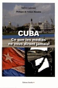 Salim Lamrani - Cuba - Ce que les médias ne vous diront jamais.