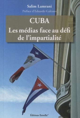 Salim Lamrani - Cuba - Les médias face au défi de l'impartialité.