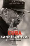 Salim Lamrani - Cuba - Parole à la défense !.
