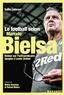 Salim Lamrani - Le football selon Marcelo Bielsa - Retour sur l'extraordinaire épopée à Leeds United.