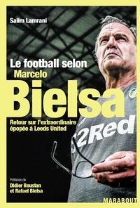 Salim Lamrani - Le football selon Marcelo Bielsa.