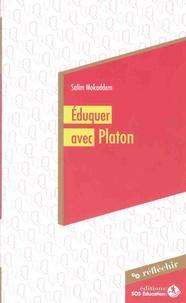 Salim Mokaddem - Eduquer avec Platon.