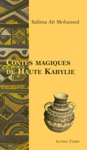 Salima Aït Mohamed - Contes magiques de Haute Kabylie.