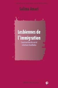 Salima Amari - Lesbiennes de l'immigration - Construction de soi et relations familiales.