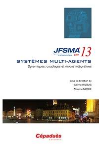 Salima Hassas et Maxime Morge - Dynamiques, couplages et visions intégratives - Vingt-et-unièmes journées francophones sur les systèmes multi-agents (JFSMA'13) Lille 3-5 juillet 2013.