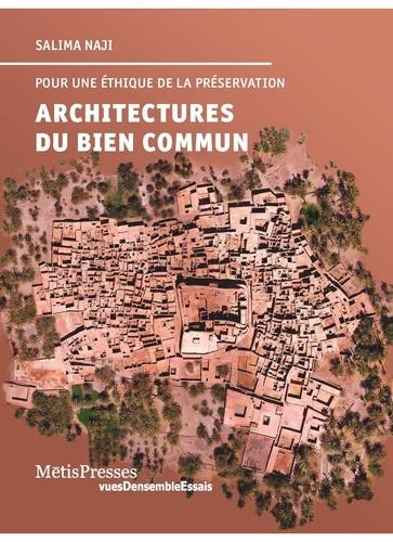 Architectures du bien commun. Pour une éthique de la préservation